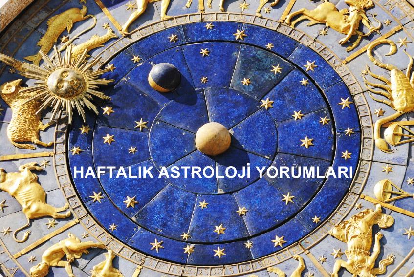 Haftalık astroloji yorumları;